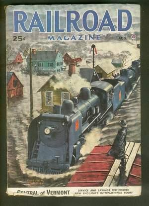 RAILROAD Magazine (Pulp) - August, 1947. >>: William L. Rohde