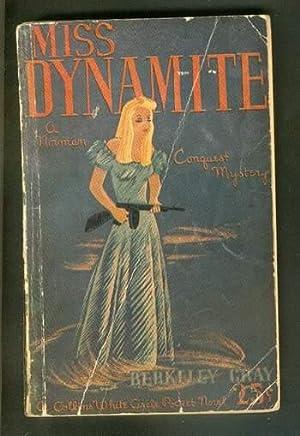 MISS DYNAMITE. (Collins White Circle Pocket Edition: GRAY, Berkeley (