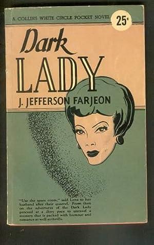 DARK LADY. (Collins White Circle Pocket Edition: Farjeon, J. {Joseph}