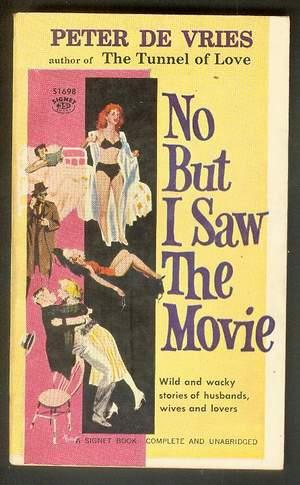 NO BUT I SAW THE MOVIE. (Signet #S1698 ); Wild & Wacky Stories of Husbands & Lovers