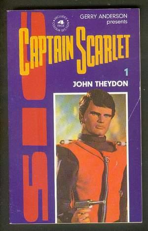 Captain Scarlet and the Mysterons (First Book: THEYDON, JOHN