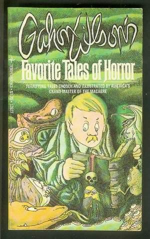Gahan Wilson's FAVORITE TALES OF HORROR.: Wilson, Gahan. //