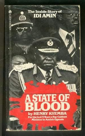 A STATE OF BLOOD. -- Inside Story: Kyemba, Henry. (Foreword