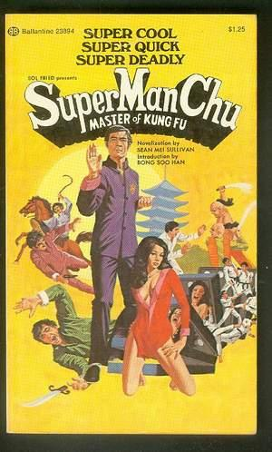 SUPERMANCHU - MASTER OF KUNG FU. (an action film from Raymond Chow, a Golden Harvest Hong Kong St...