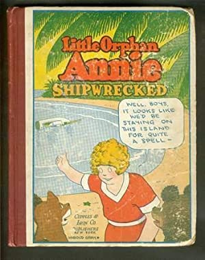 LITTLE ORPHAN ANNIE SHIPWRECKED # 6 . ( Platinum Age Comic Comics ). 1931;: Gray, Harold.