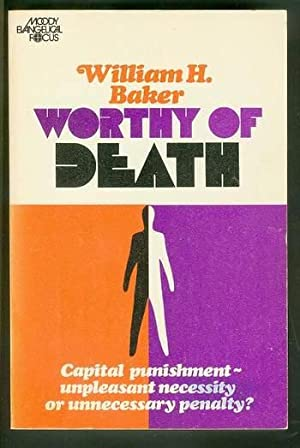 Worthy Of Death : Capital Punishment - Unpleasant Necessity or Unnecessary Penalty? // God & Is t...