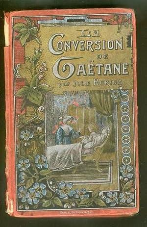 La Conversion De Gaëtane: Borius, Julie.