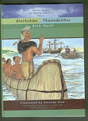 Blackships and Thanadelthur. -- Young Heroes of North America Volume-1 (Canada, Indian's Jacques ...