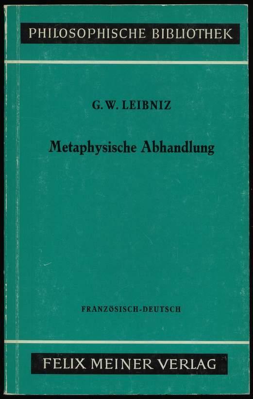 Metaphysische Abhandlung. Discours de Métaphysique. Übersetzt und: Leibniz, Gottfried Wilhelm: