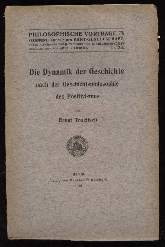 Die Dynamik der Geschichte nach der Geschichtsphilosophie: Troeltsch, Ernst:
