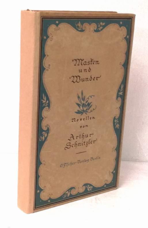 Masken und Wunder. Novellen Zweite Auflage.: Schnitzler, Arthur: