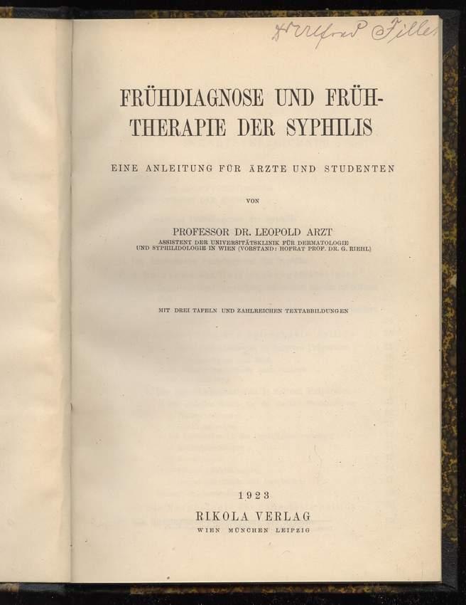 Frühdiagnose und Frühtherapie der Syphilis. Mit drei: Arzt, Leopold: