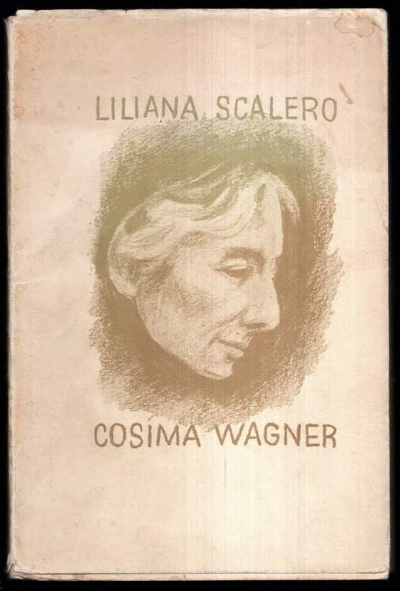 Cosima Wagner. Deutsch von Hans Gabriel. - Scalero, Liliana