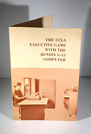 The UCLA Executive Game with the Bendix G-15 Computer