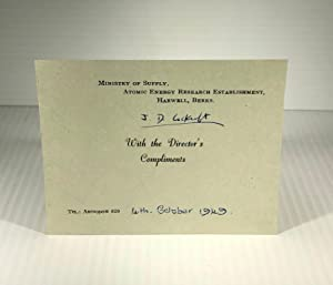 John D. Cockroft. Signed Complimentary Note on a Ministry of Supply, Atomic Energy Research Estab...