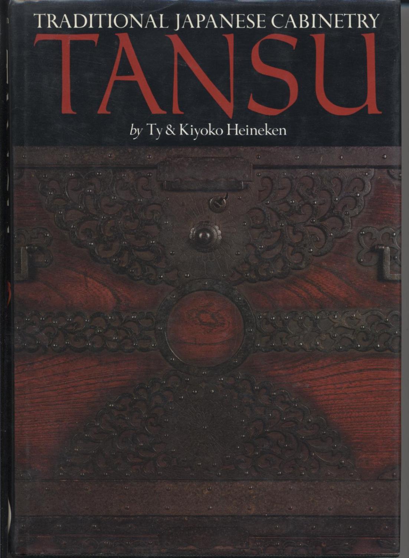 Tansu: Traditional Japanese Cabinetry: Heineken, Ty & Kiyoko Heineken