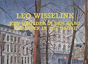 Leo Wisselink: A Painter in The Hague (Een Schilder in Den Haag)