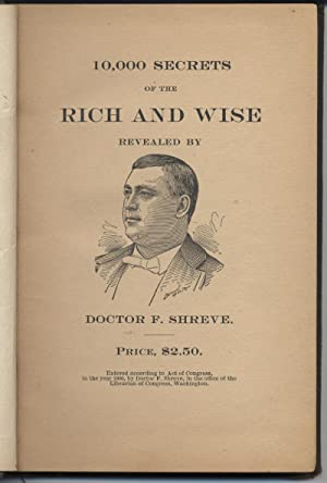 10,000 Secrets of the Rich and Wise, Revealed By Doctor F. Shreve