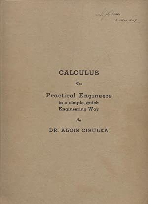 Calculus for Practical Engineers in a Simple, Quick Engineering Way: Cibulka, Alois