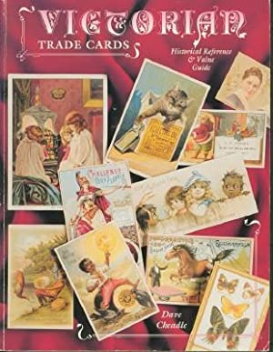 Victorian Trade Cards - Historical Reference & Value Guide: Cheadle, David