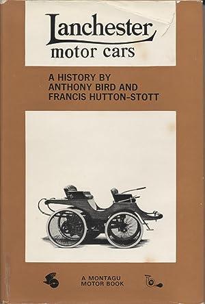 Lanchester Motor Cars: Bird, Anthony & Francis Hutton-Stott