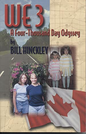 WE 3 A Four-Thousand Day Odyssey: Hinckley, Bill