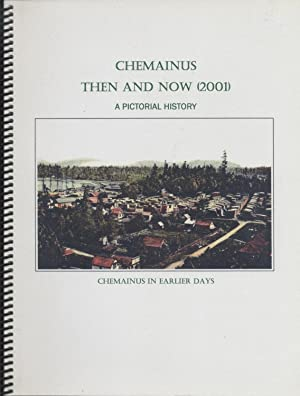 Chemainus Then and Now (2001) - A Pictorial History