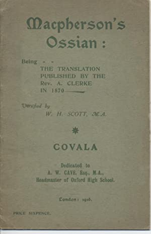 Macpherson's Ossian - Covala: Being the Translation Published By the Rev. A. Clerke in 1870