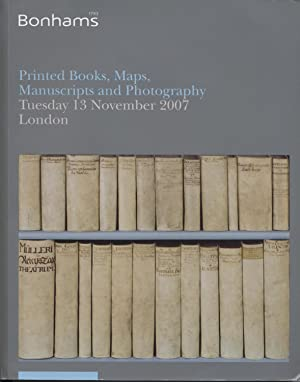 Bonhams: Printed Books, Maps, Manuscripts and Photography, Tuesday 13 November 2007, London