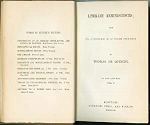 Literary Reminiscences; from The Autobiography of an English Opium-Eater - in Two Volumes: De ...