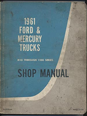 1961 Ford and Mercury Truck, 850-1100 Series, Shop Manual: Ford Motor Company of Canada