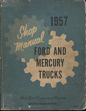 1957 Ford and Mercury Truck Shop Manual: Ford Motor Company of Canada