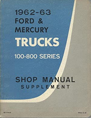 1962-63 Ford & Mercury Trucks 100-800 Series Shop Manual Supplement: Ford Motor Company of ...