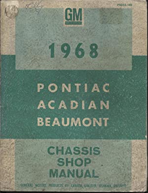 1968 Pontiac, Beaumont and Acadian Chassis Service Manual: General Motors