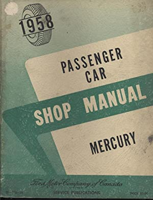 1958 Mercury Shop Manual: Ford Motor Compan