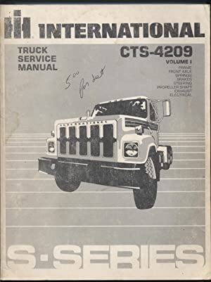 International Truck Service Manual, S-Series, CTS-4209, Volume 1: International Harvester