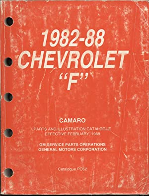 "1982-88 Chevrolet ""F"" Camaro Parts and Illustration Catalogue: General Motors"
