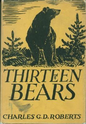 Thirteen Bears: Roberts, Charles G.D.