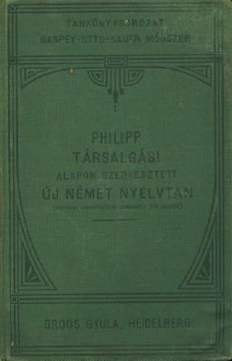 Tarsalgasi, Alapon Szerkesztett UJ Nemet Nyelvtan (deutsche Konversations-Grammatik Fur Ungarn): ...