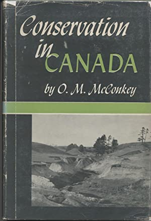 Conservation in Canada: McConkey, O.M.
