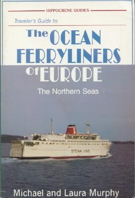 Traveler's Guide to the Ocean Ferryliners of Europe: The Northern Seas