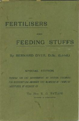 Fertilisers and Feeding Stuffs - Their Properties and Uses: Dyer, Bernard