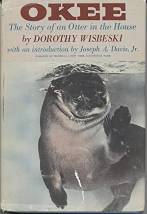 Okee: The Story of an Otter in the House: Wisbeski, Dorothy Gross