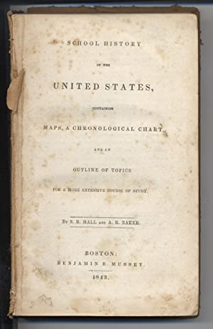 School History of the United States, Containing Maps, A Chronological Chart and an Outline of Top...