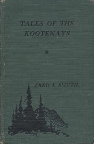 Tales of the Kootenays: Smyth, Fred J.
