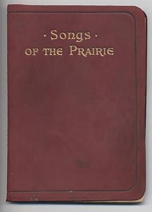 Songs of the Prairie: Stead, Robert J.C.
