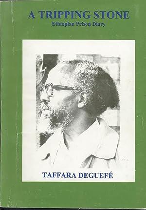 Tripping Stone, A - Ethiopian Prison Diary (1976-1981): Deguefe, Taffara