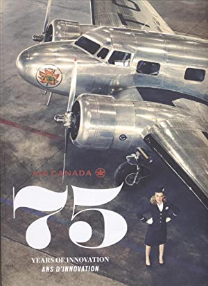 Air Canada: 75 Years of Innovation/Ans d'Innovation: Tousignant, Isa, Editor