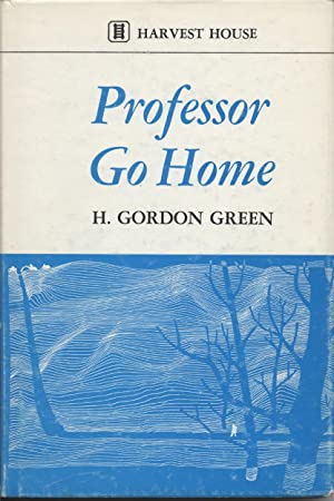 Professor Go Home: Green, H. Gordon