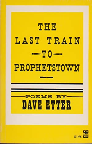 Last Train to Prophetstown, The: Etter, Dave